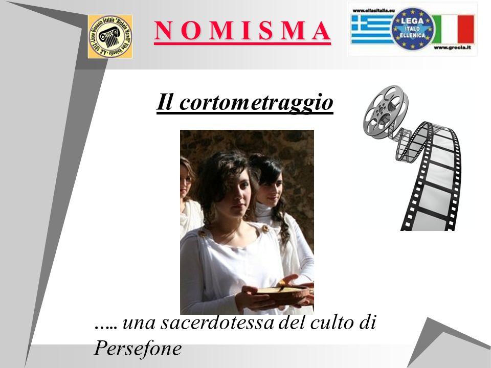 Il cortometraggio ….. una sacerdotessa del culto di Persefone N O M I S M A