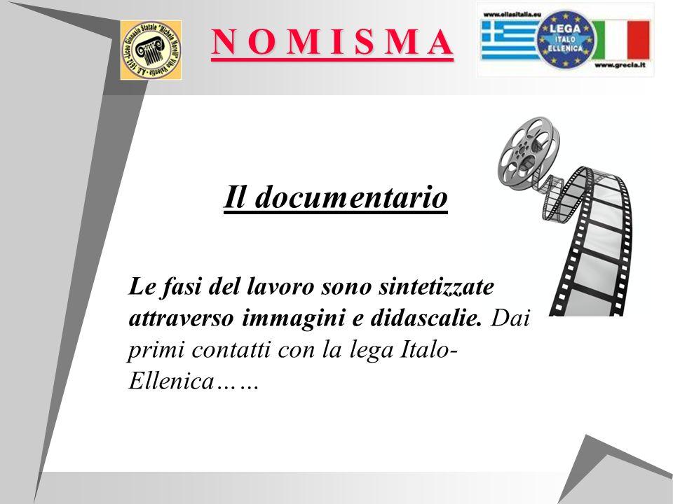 Il documentario Le fasi del lavoro sono sintetizzate attraverso immagini e didascalie. Dai primi contatti con la lega Italo- Ellenica…… N O M I S M A