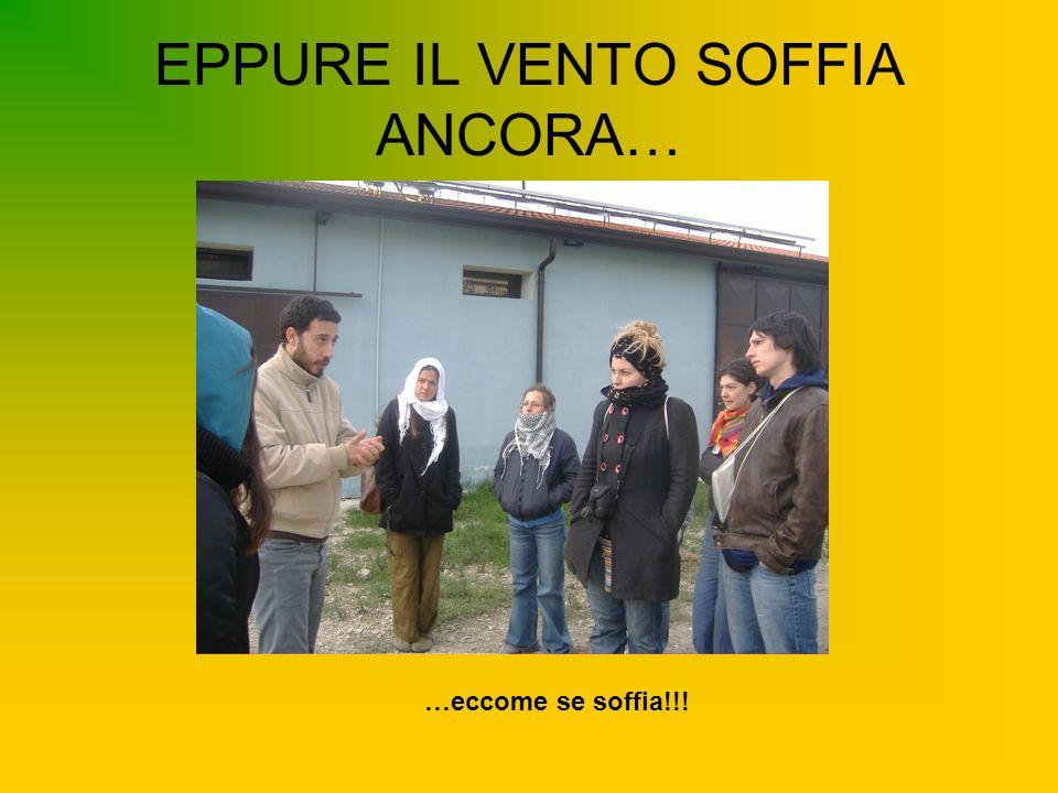EPPURE IL VENTO SOFFIA ANCORA… …eccome se soffia!!!