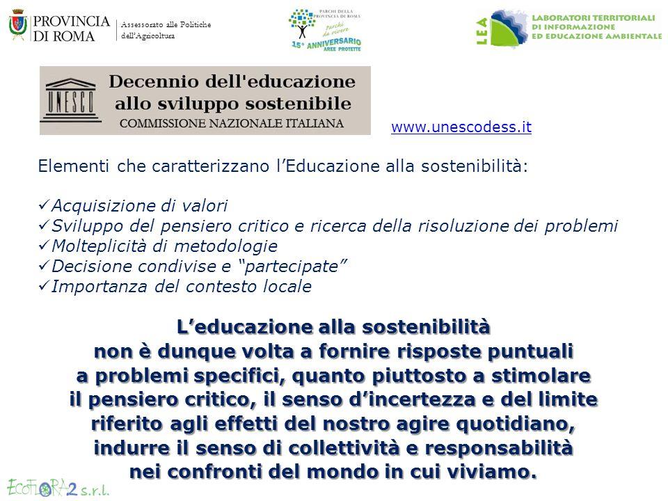 Assessorato alle Politiche dellAgricoltura Elementi che caratterizzano lEducazione alla sostenibilità: Acquisizione di valori Sviluppo del pensiero cr