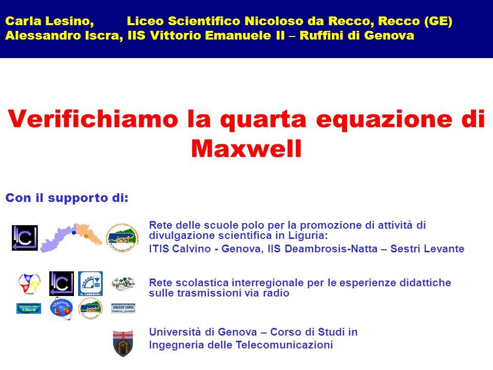 Carla Lesino, Liceo Scientifico Nicoloso da Recco, Recco (GE) Alessandro Iscra, IIS Vittorio Emanuele II – Ruffini di Genova Verifichiamo la quarta eq