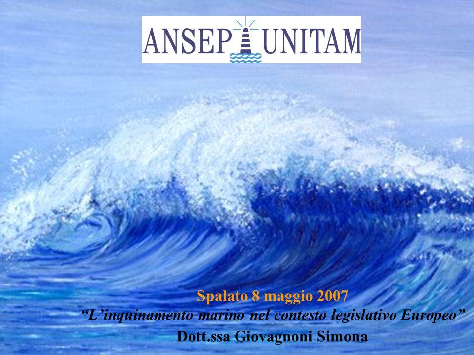 Spalato 8 maggio 2007 Linquinamento marino nel contesto legislativo Europeo Dott.ssa Giovagnoni Simona