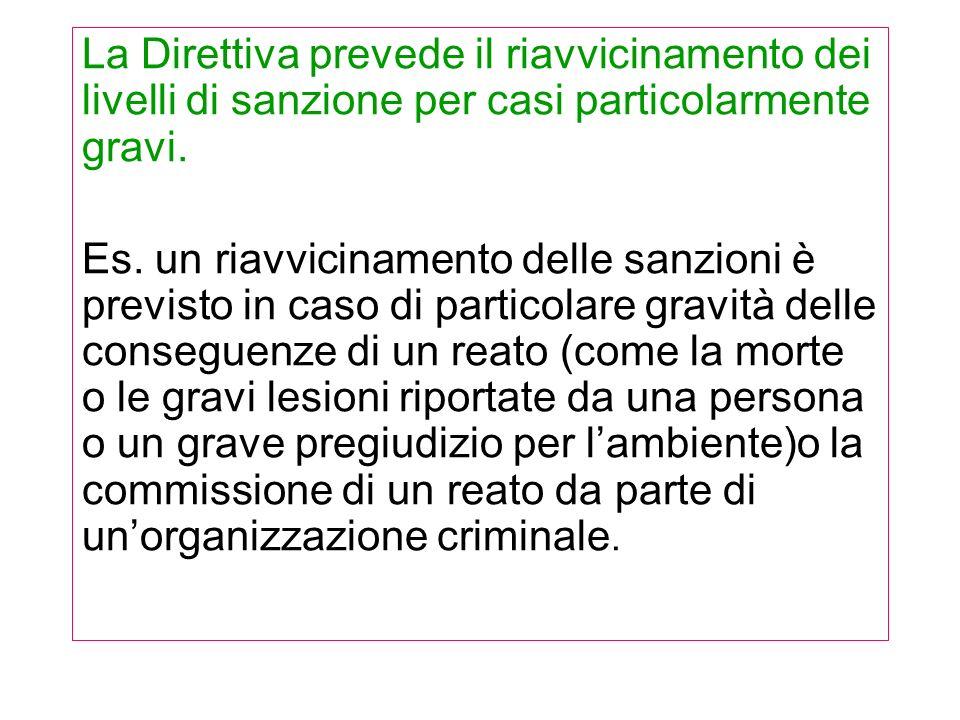 La Direttiva prevede il riavvicinamento dei livelli di sanzione per casi particolarmente gravi.