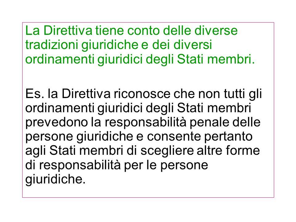 La Direttiva tiene conto delle diverse tradizioni giuridiche e dei diversi ordinamenti giuridici degli Stati membri.