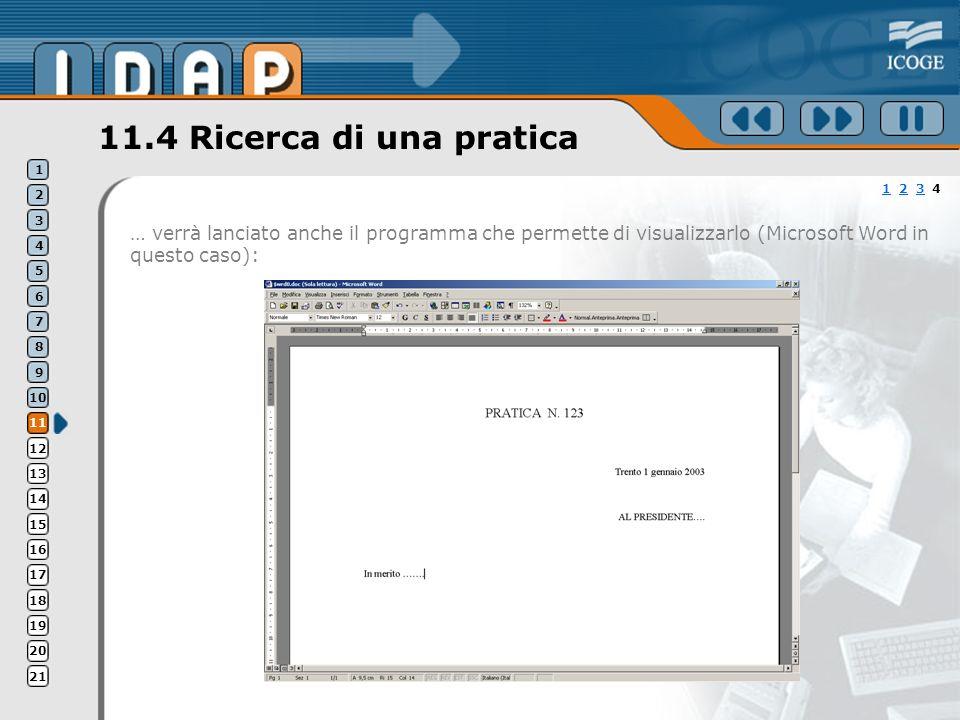 11.4 Ricerca di una pratica … verrà lanciato anche il programma che permette di visualizzarlo (Microsoft Word in questo caso): 11 2 3 423 1 2 3 4 5 6 7 8 9 10 11 12 13 14 15 16 17 18 19 20 21