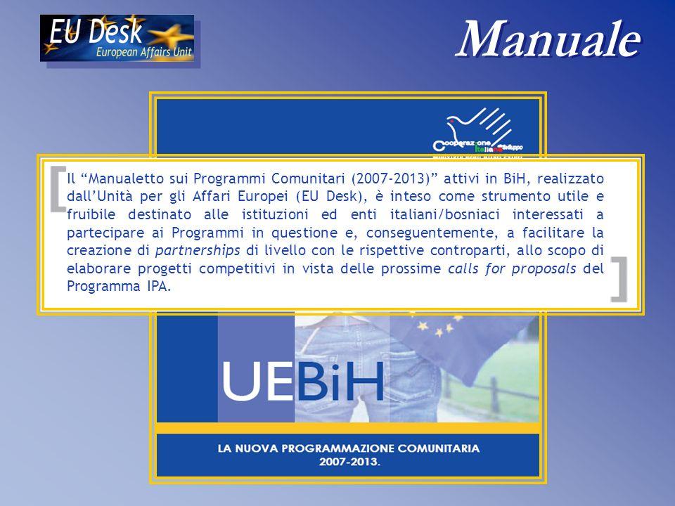 Il Manualetto sui Programmi Comunitari (2007-2013) attivi in BiH, realizzato dallUnità per gli Affari Europei (EU Desk), è inteso come strumento utile
