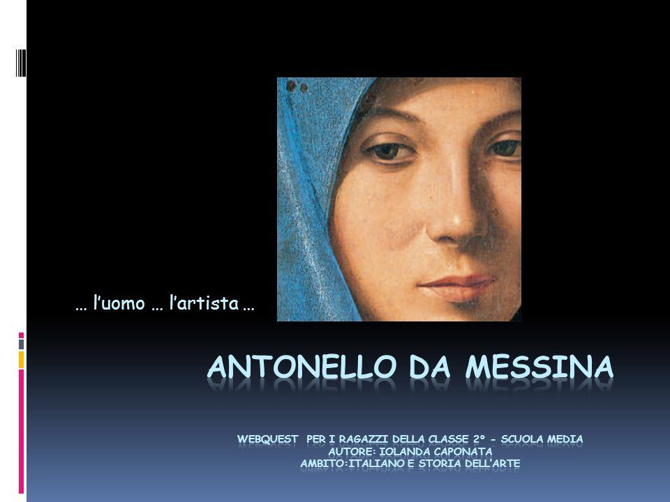 Introduzione Compito Procedimento Valutazione Conclusione Antonello da Messina...