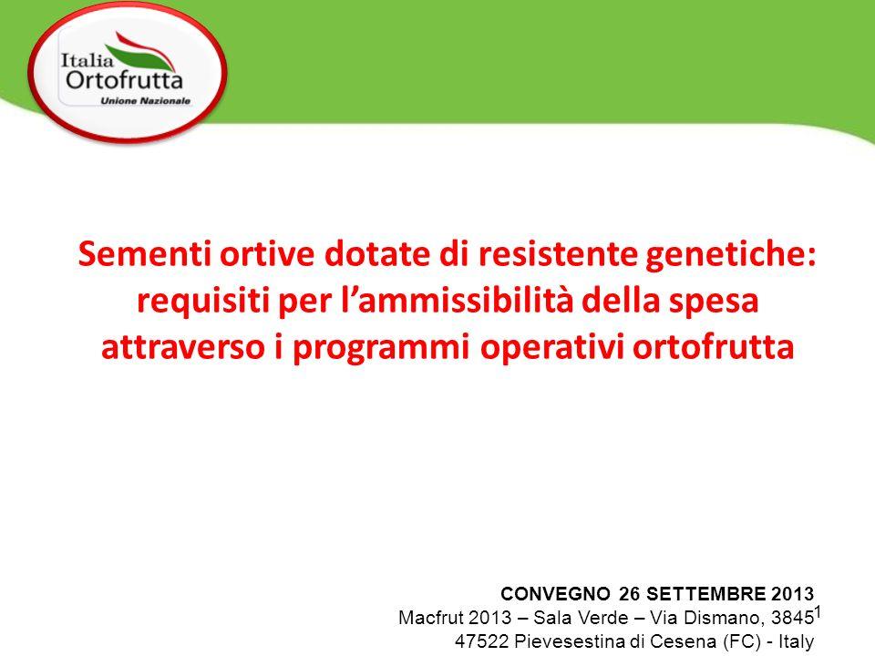 Sementi ortive dotate di resistente genetiche: requisiti per lammissibilità della spesa attraverso i programmi operativi ortofrutta CONVEGNO 26 SETTEM