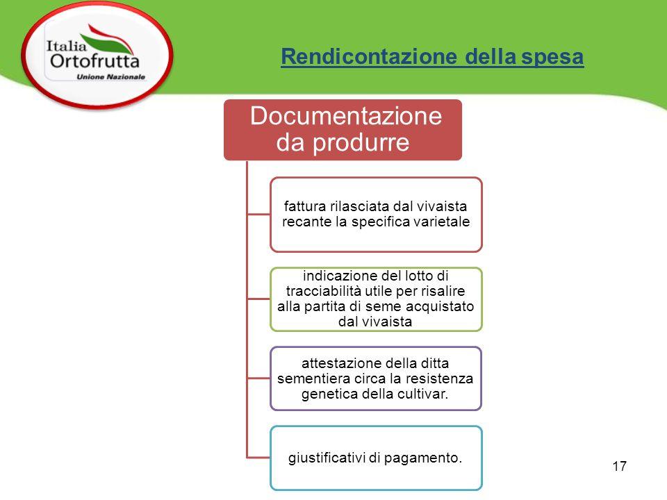 Rendicontazione della spesa Documentazione da produrre fattura rilasciata dal vivaista recante la specifica varietale indicazione del lotto di traccia