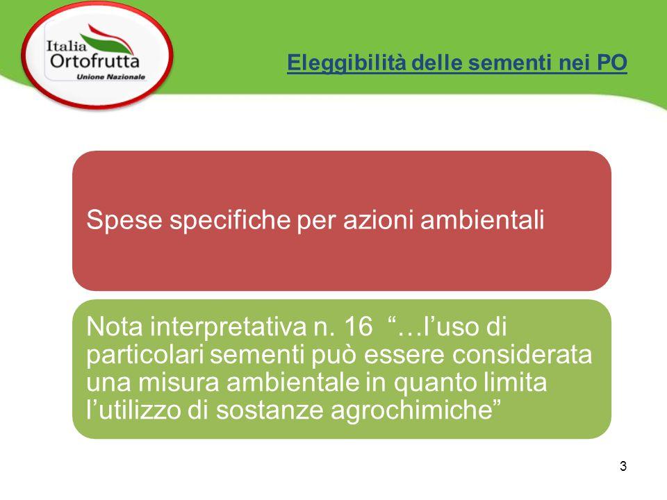 Eleggibilità delle sementi nei PO 3 Spese specifiche per azioni ambientali Nota interpretativa n. 16 …luso di particolari sementi può essere considera
