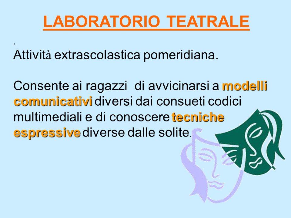 LABORATORIO TEATRALE.Attivit à extrascolastica pomeridiana.
