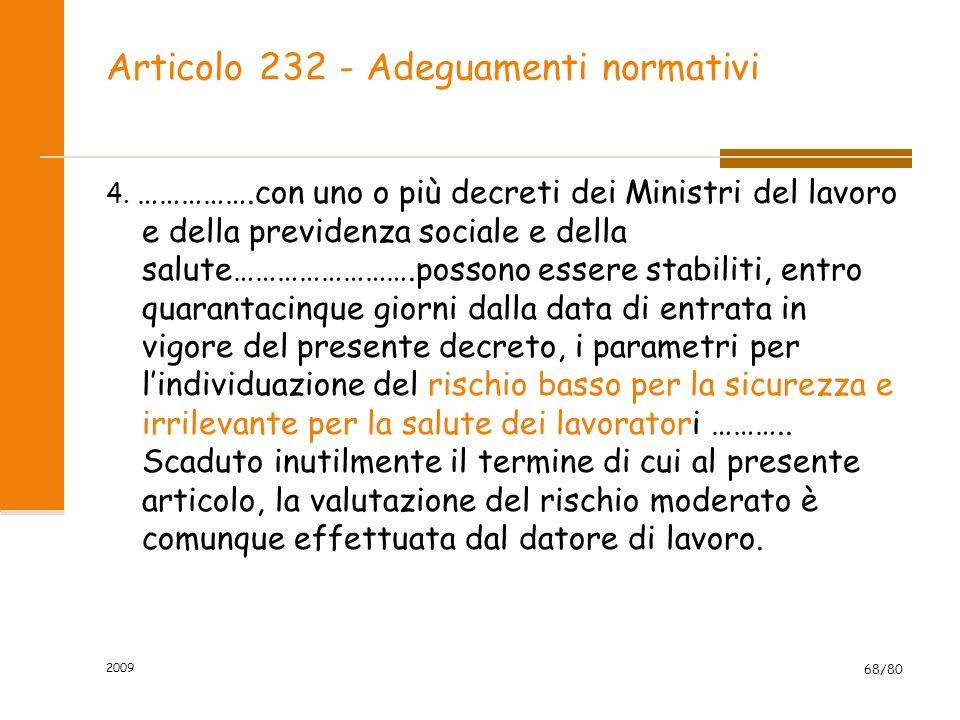 Articolo 232 - Adeguamenti normativi 4. …………….con uno o più decreti dei Ministri del lavoro e della previdenza sociale e della salute…………………….possono