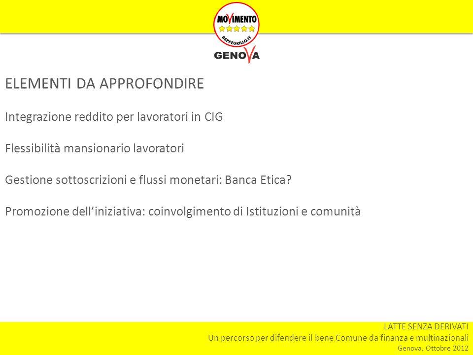 LATTE SENZA DERIVATI Un percorso per difendere il bene Comune da finanza e multinazionali Genova, Ottobre 2012 ELEMENTI DA APPROFONDIRE Integrazione r