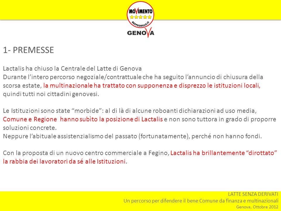 LATTE SENZA DERIVATI Un percorso per difendere il bene Comune da finanza e multinazionali Genova, Ottobre 2012 1- PREMESSE Lactalis ha chiuso la Centr
