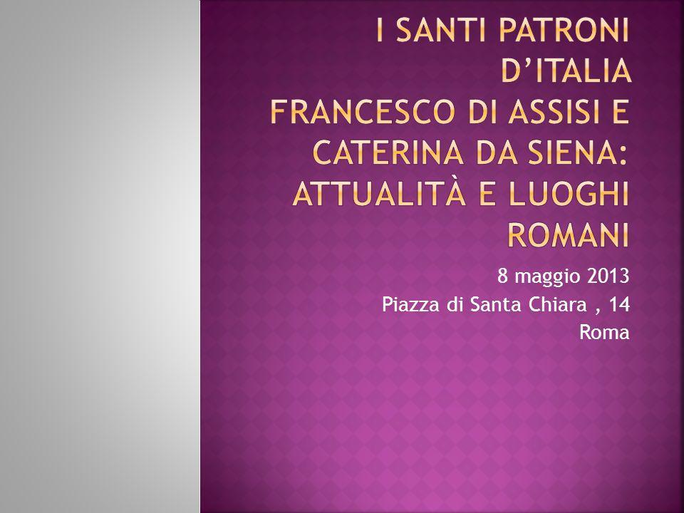 8 maggio 2013 Piazza di Santa Chiara, 14 Roma