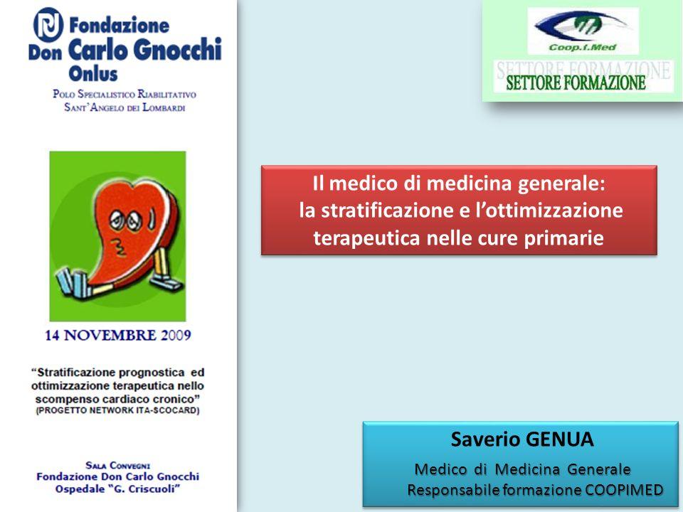 Il medico di medicina generale: la stratificazione e lottimizzazione terapeutica nelle cure primarie Il medico di medicina generale: la stratificazion