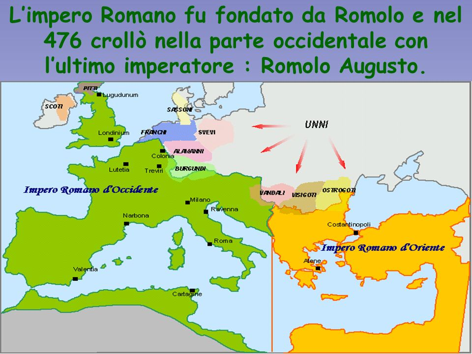 Limpero Romano fu fondato da Romolo e nel 476 crollò nella parte occidentale con lultimo imperatore : Romolo Augusto.