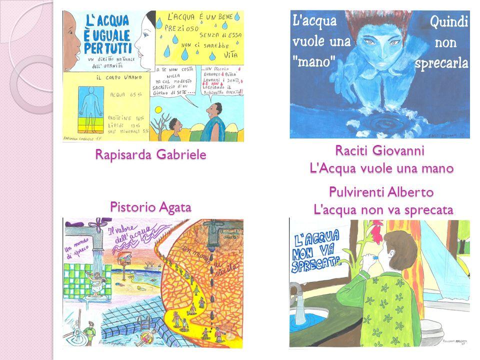Rapisarda Gabriele Raciti Giovanni L'Acqua vuole una mano Pulvirenti Alberto L'acqua non va sprecata Pistorio Agata
