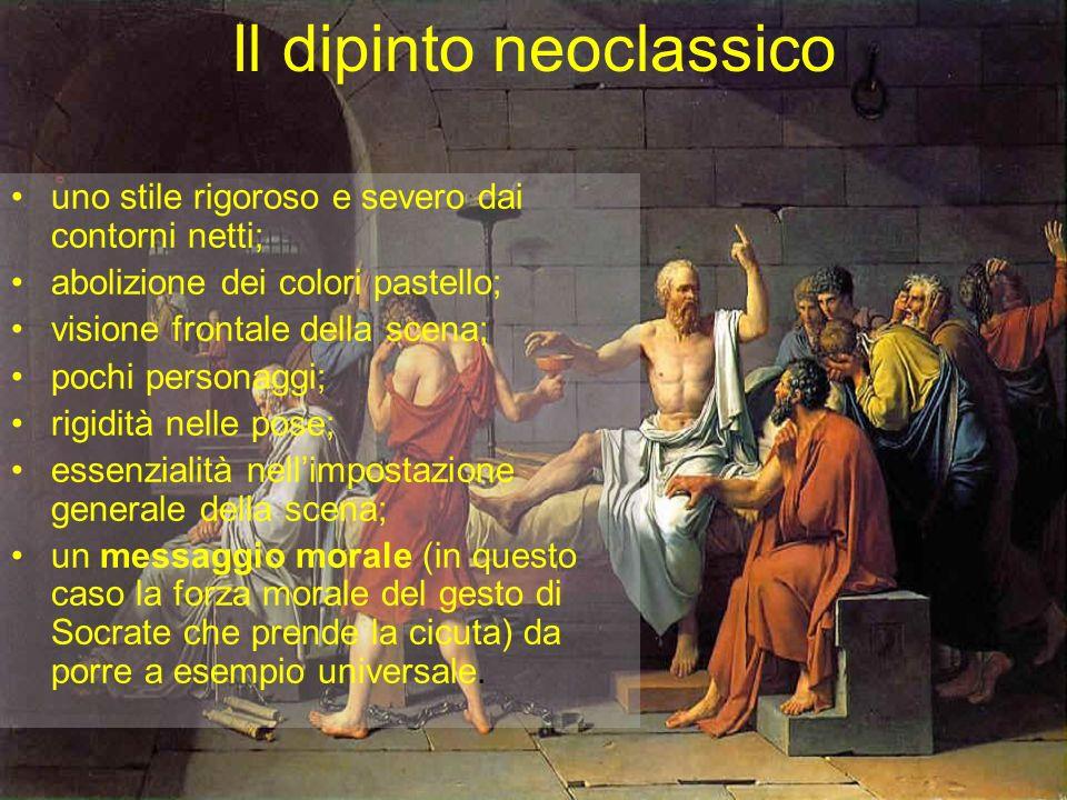 Il dipinto neoclassico uno stile rigoroso e severo dai contorni netti; abolizione dei colori pastello; visione frontale della scena; pochi personaggi;
