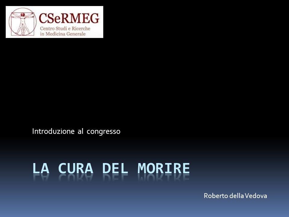 Buon congresso R. Della Vedova La cura del morire Congresso Csermeg 2010