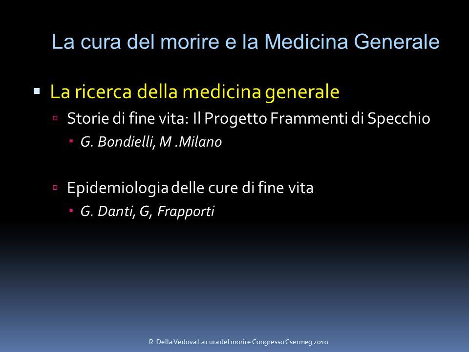 La cura del morire e la Medicina Generale La ricerca della medicina generale Storie di fine vita: Il Progetto Frammenti di Specchio G. Bondielli, M.Mi