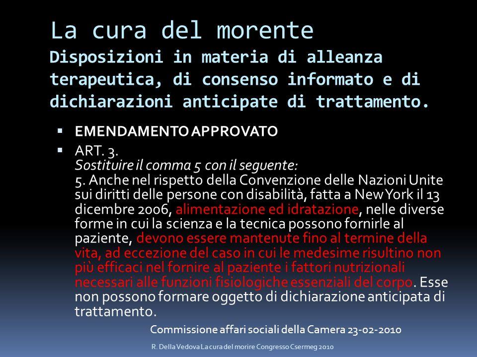 La cura del morente Disposizioni in materia di alleanza terapeutica, di consenso informato e di dichiarazioni anticipate di trattamento. EMENDAMENTO A