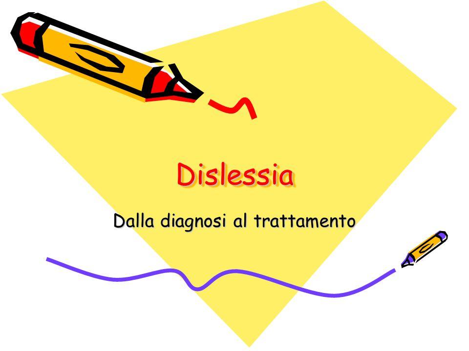 DislessiaDislessia Dalla diagnosi al trattamento
