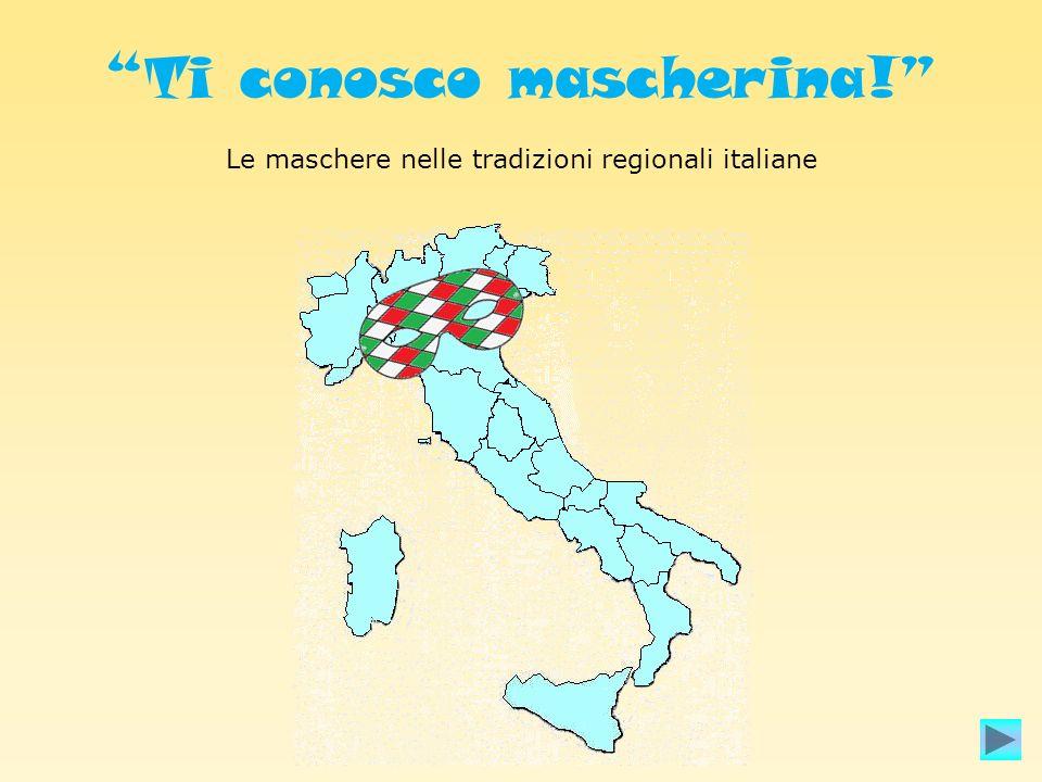 Le maschere nelle tradizioni regionali italiane Ti conosco mascherina!