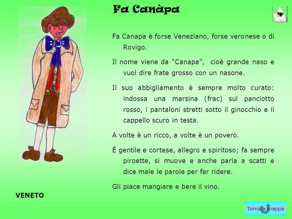Fa Canàpa Fa Canapa è forse Veneziano, forse veronese o di Rovigo. Il nome viene da Canapa, cioè grande naso e vuol dire frate grosso con un nasone. I
