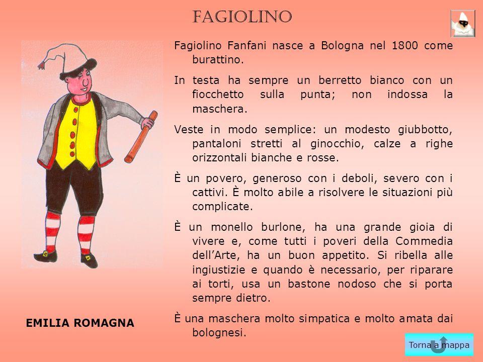 FAGIOLINO Fagiolino Fanfani nasce a Bologna nel 1800 come burattino. In testa ha sempre un berretto bianco con un fiocchetto sulla punta; non indossa