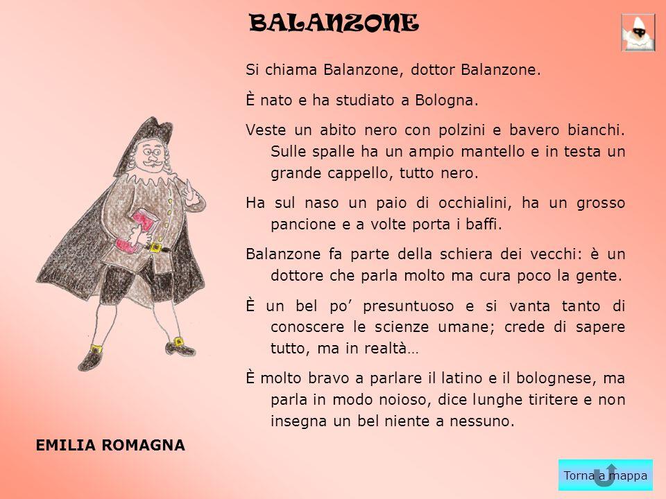 BALANZONE Si chiama Balanzone, dottor Balanzone. È nato e ha studiato a Bologna. Veste un abito nero con polzini e bavero bianchi. Sulle spalle ha un
