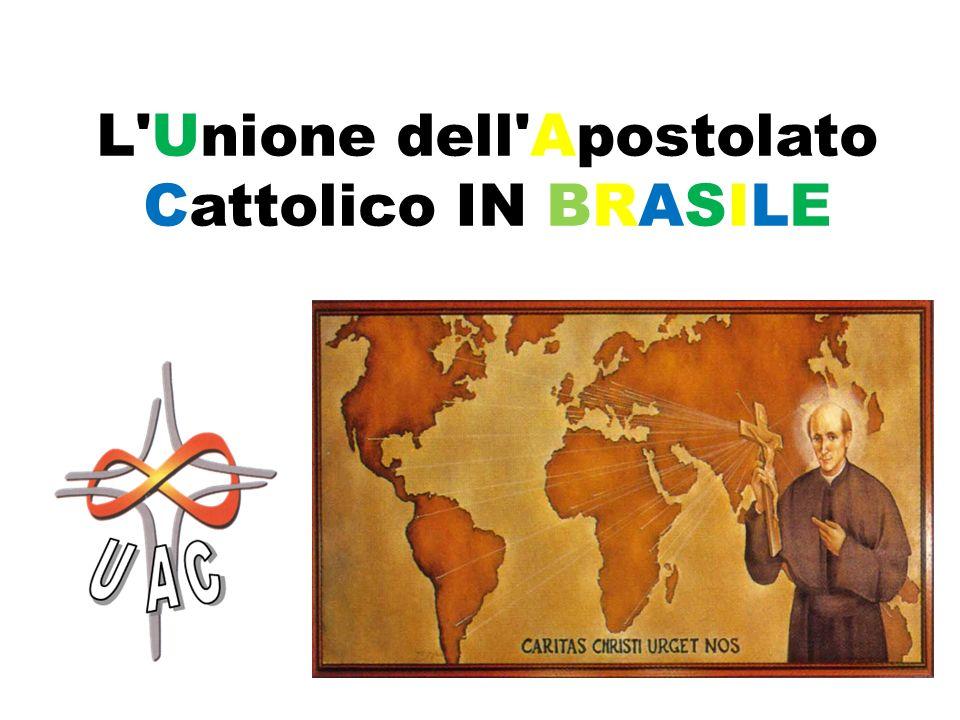 L Unione dell Apostolato Cattolico IN BRASILE