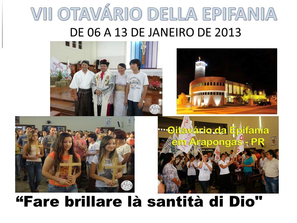 DE 06 A 13 DE JANEIRO DE 2013 Fare brillare là santità di Dio