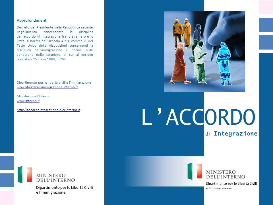 Che cosè laccordo di integrazione Laccordo è uno strumento per facilitare lintegrazione del cittadino straniero.