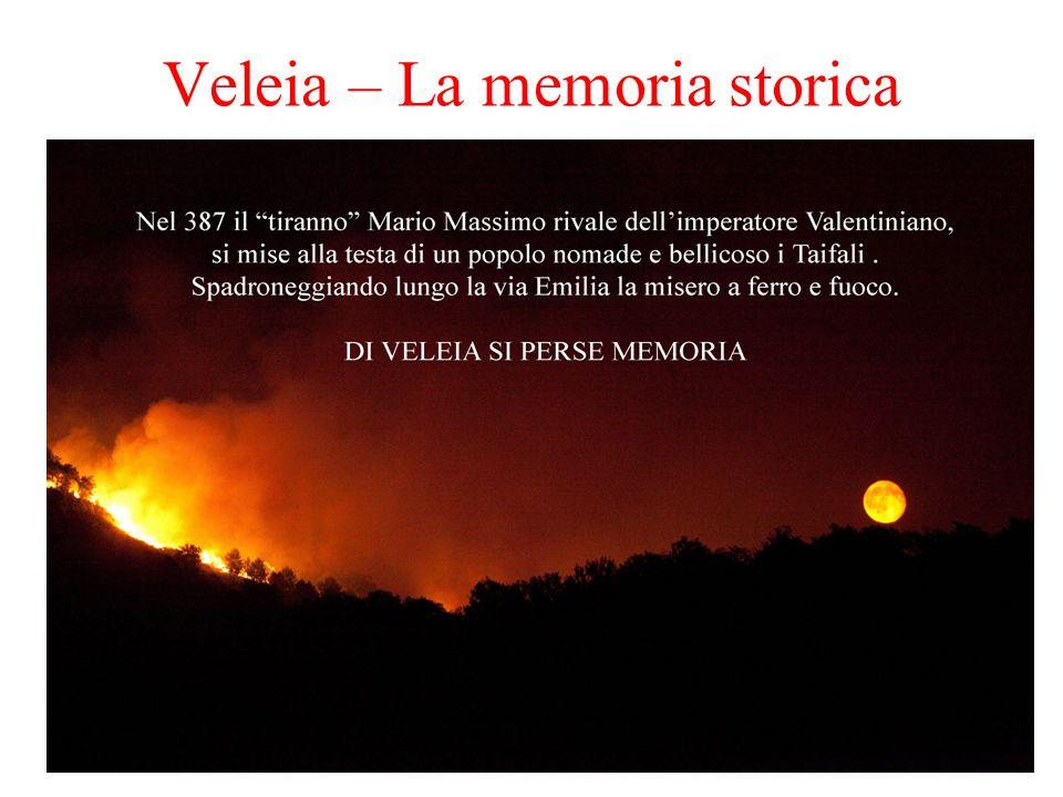 Veleia – La memoria storica Diverse sono le tesi sulla scomparsa di Veleia ma la più accreditata è tra le righe di una lettera che santAmbrogio vescov