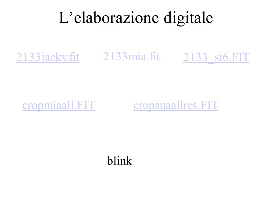 Lelaborazione digitale 2133jacky.fit 2133mia.fit 2133_st6.FIT cropmiaall.FITcropsuaallres.FIT blink