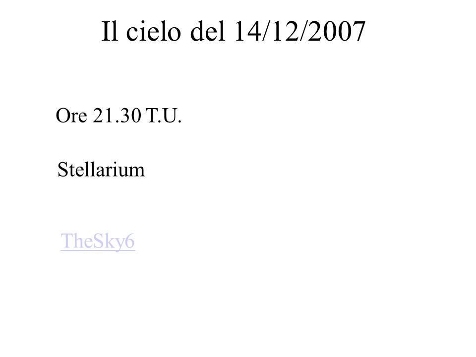 Il cielo del 14/12/2007 Stellarium TheSky6 Ore 21.30 T.U.