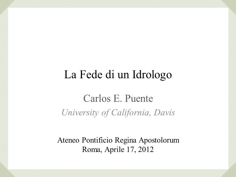 La Fede di un Idrologo Carlos E.