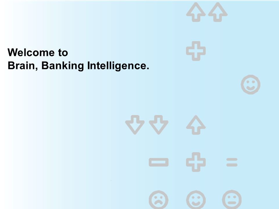 Welcome to Brain, Banking Intelligence.