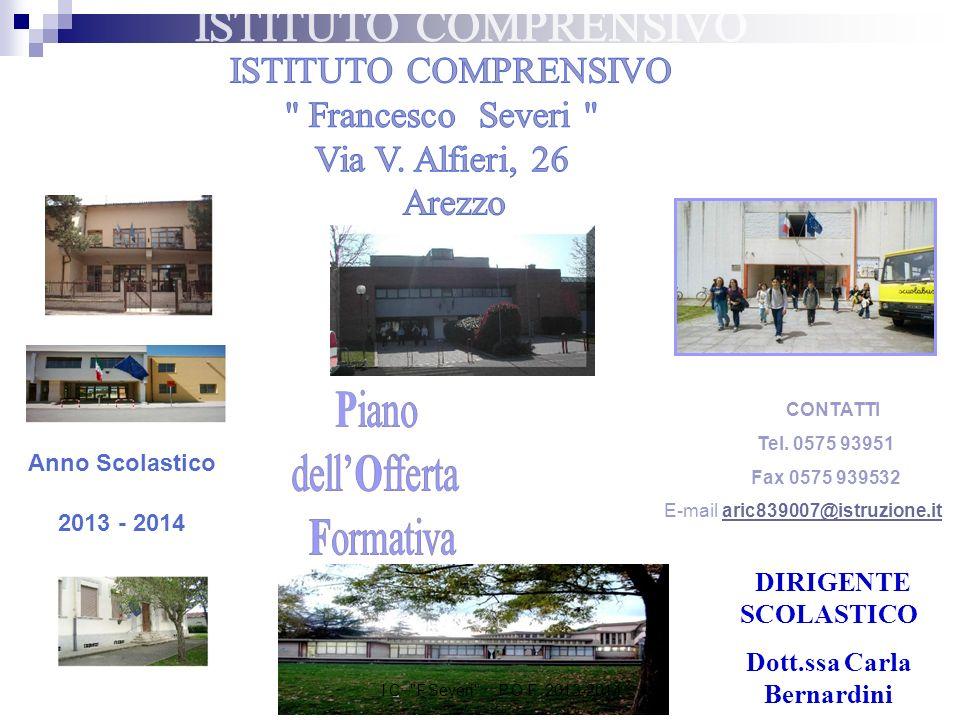 a.s. 2009/2010 Anno Scolastico 2013 - 2014 CONTATTI Tel. 0575 93951 Fax 0575 939532 E-mail aric839007@istruzione.itaric839007@istruzione.it DIRIGENTE