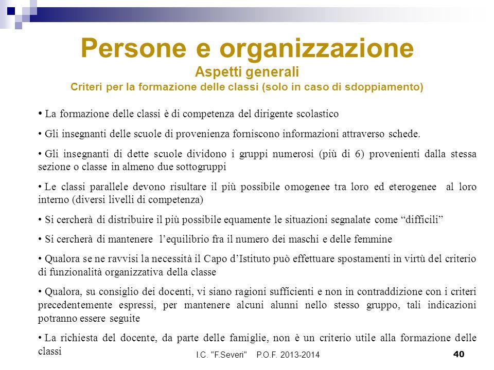 Persone e organizzazione Aspetti generali Criteri per la formazione delle classi (solo in caso di sdoppiamento) La formazione delle classi è di compet