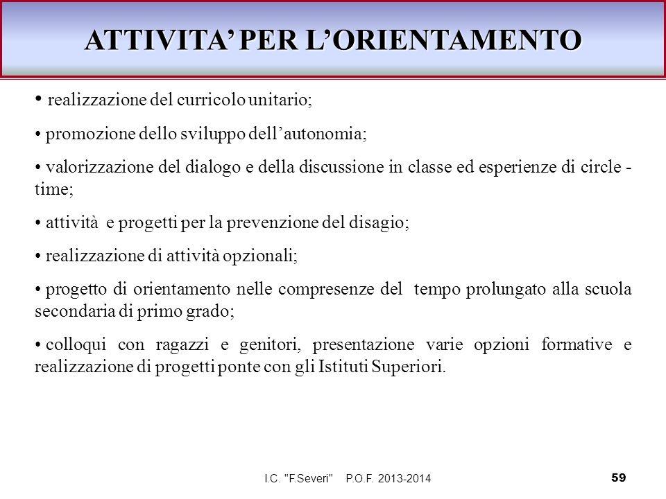 realizzazione del curricolo unitario; promozione dello sviluppo dellautonomia; valorizzazione del dialogo e della discussione in classe ed esperienze