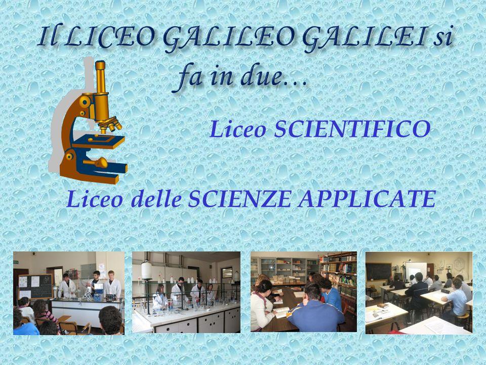 Liceo SCIENTIFICO Liceo delle SCIENZE APPLICATE