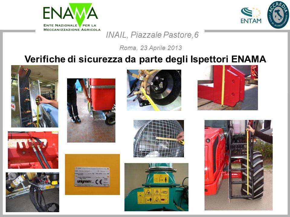 Verifiche di sicurezza da parte degli Ispettori ENAMA INAIL, Piazzale Pastore,6 Roma, 23 Aprile 2013