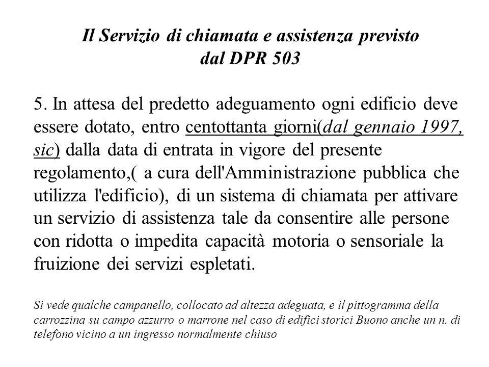 Il Servizio di chiamata e assistenza previsto dal DPR 503 5.
