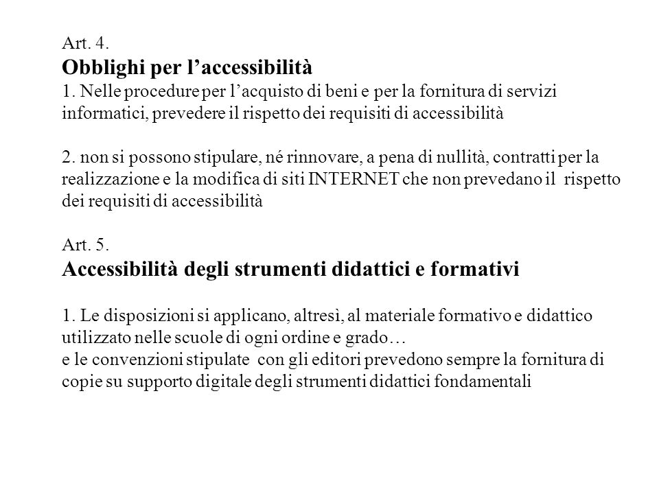 Art.4. Obblighi per laccessibilità 1.