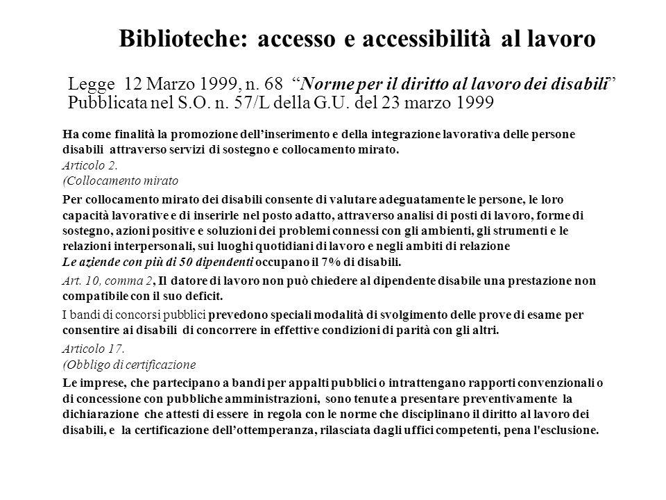 Biblioteche: accesso e accessibilità al lavoro Legge 12 Marzo 1999, n.