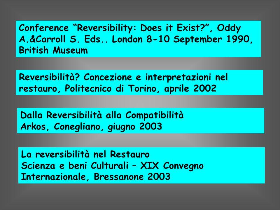 Reversibilità? Concezione e interpretazioni nel restauro, Politecnico di Torino, aprile 2002 Dalla Reversibilità alla Compatibilità Arkos, Conegliano,