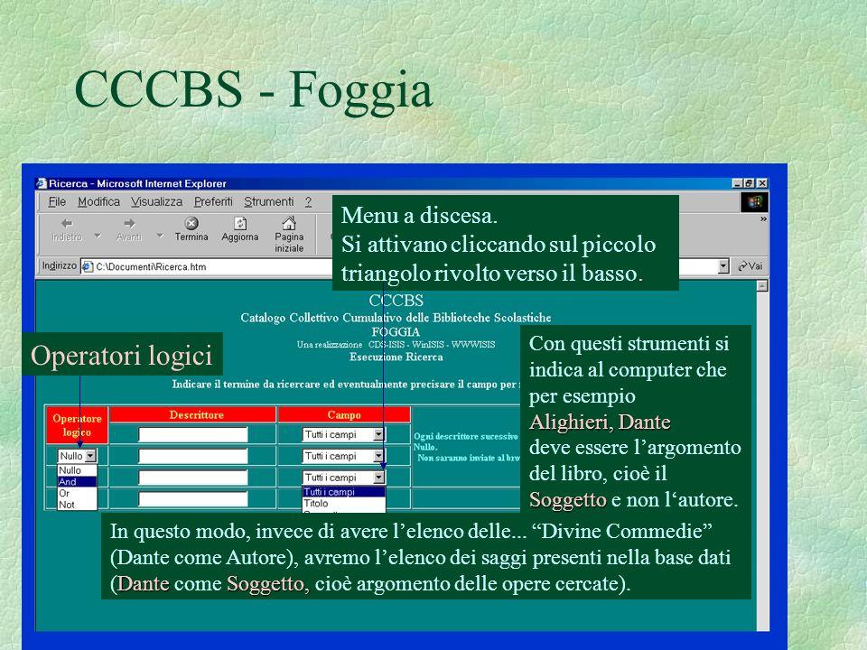CCCBS - Foggia Menu a discesa. Si attivano cliccando sul piccolo triangolo rivolto verso il basso. Operatori logici Con questi strumenti si indica al