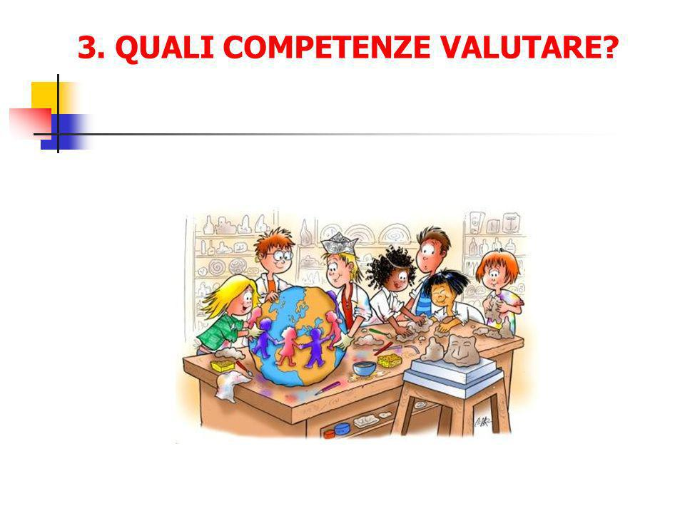 3. QUALI COMPETENZE VALUTARE?